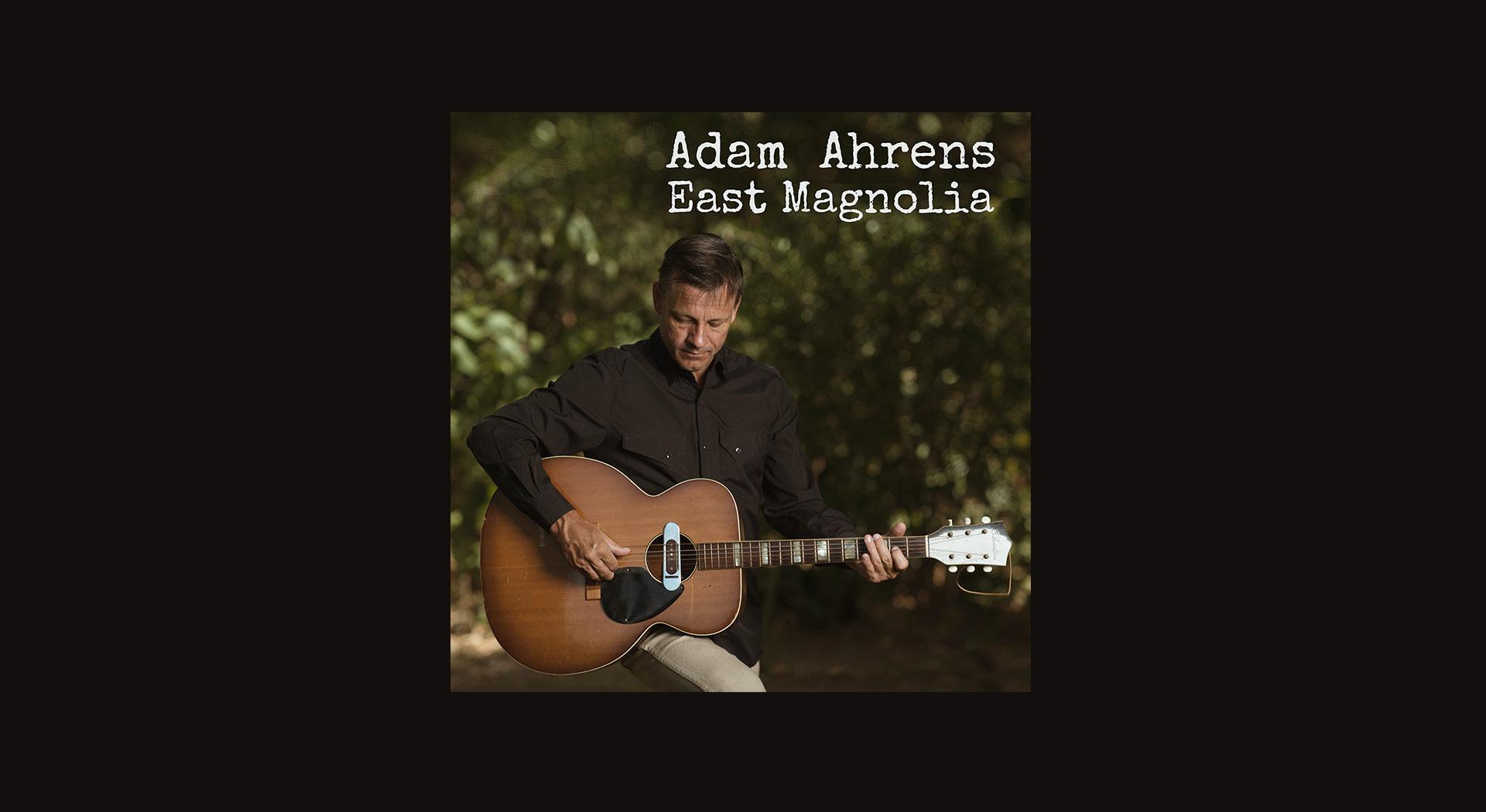 Adam Ahrens - East Magnolia